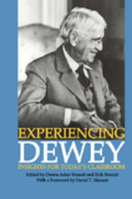 Experiencing Dewey: Insights for Today's Classroom-9780912099422--Donna Adair Breault-Kappa Delta Pi, International Honor Society in Education